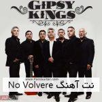 نت آهنگ no volvere از gipsy kings